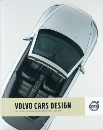 VOLVO CARS DESIGN – A History of Volvo Car Corporation, 1927–2006