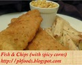 Fish and Chips (with Spicy Corns)