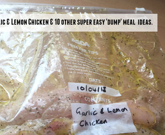 Garlic and Lemon Chicken and 10 other super easy 'dump' recipe ideas {Batch Cooking} {Slow Cooker}….
