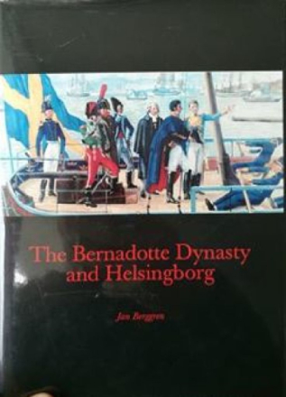The Bernadotte Dynasty and Helsingborg