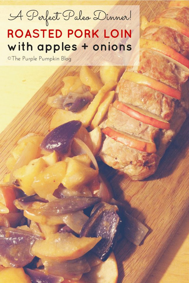 Roasted Pork Loin with Apple + Onions