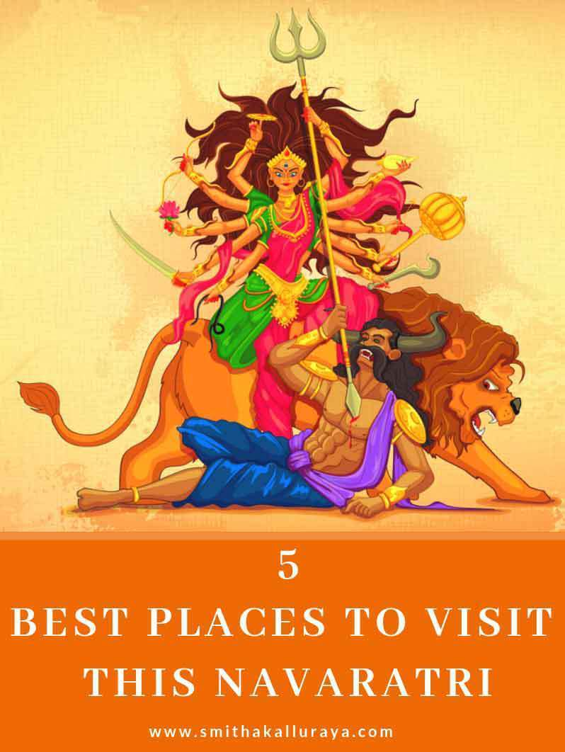 FIVE BEST PLACES TO VISIT THIS NAVARATRI / DUSSERA