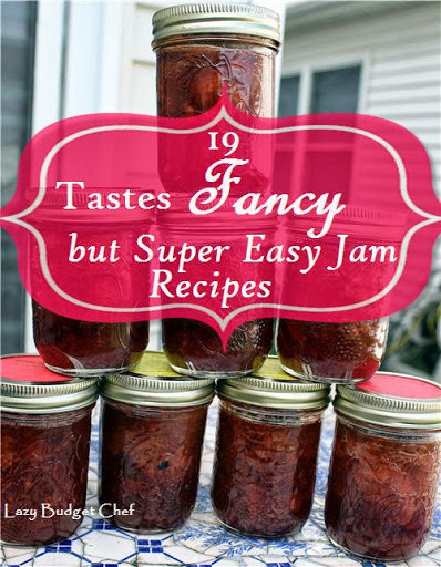 19 Fancy but Easy Jam Recipes
