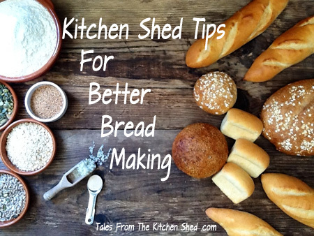Kitchen Shed Tips For Better Bread Making