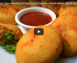 Suji ki Kachori Recipe Video