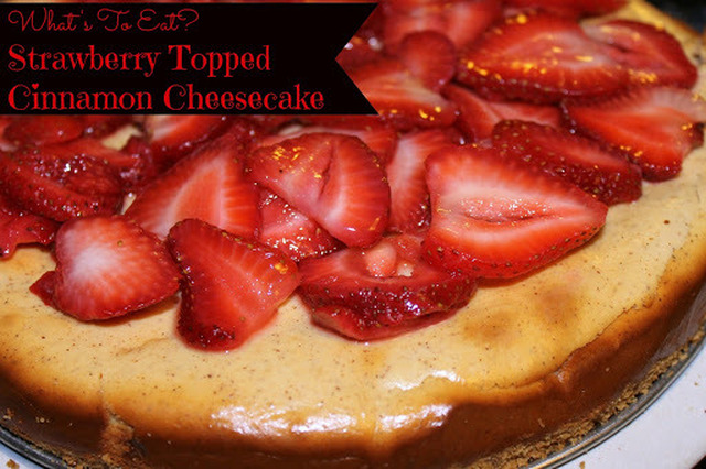 Strawberry Topped Cinnamon Cheesecake