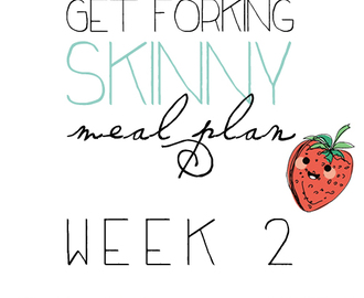 The 'Get Forking Skinny Meal Plan' (Week 2)