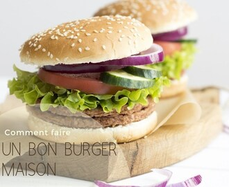 Comment faire un bon burger maison