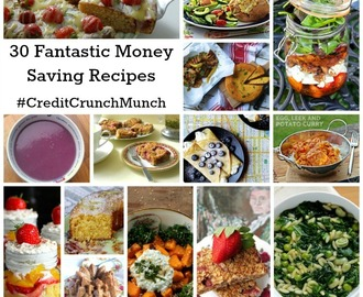 30 Fantastic Money Saving Recipes #CreditCrunchMunch