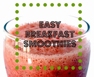 Easy breakfast smoothie recipes