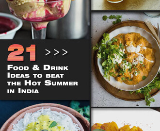 21 Food & Drink Ideas to beat the Steaming Hot Summer in India