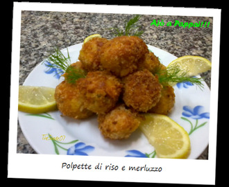 Polpette di riso e merluzzo / Rissoles with rice and cod
