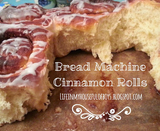 Recipe of the week -  Easy Bread Machine Cinnamon Rolls