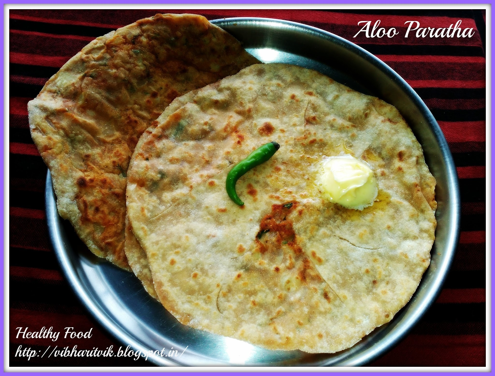 ALOO PARATHA / INDIAN BREAD STUFFED WITH POTATO / PUNJABI ALOO PARATHA