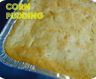 Corn Pudding (An Awesome Side Dish)