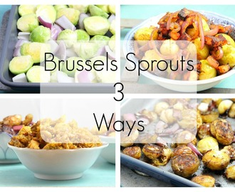 A Very Veggie Xmas: Brussels Sprouts 3 Ways