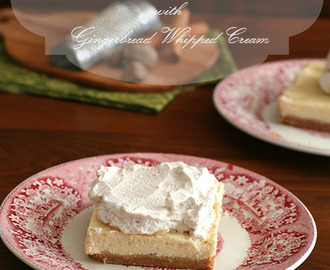 Eggnog Cheesecake Bars with Gingerbread Whipped Cream