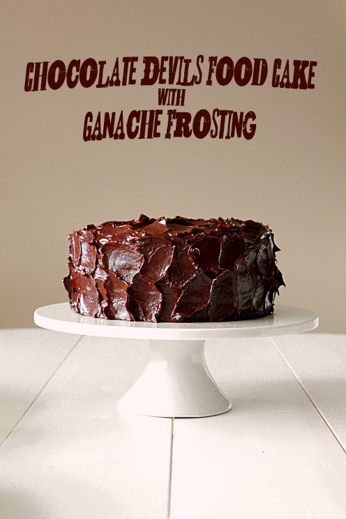 Chocolate Devil's Food Cake with Ganache Frosting