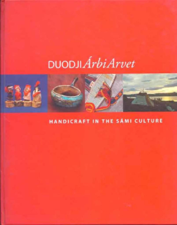 Duodji Árbi Arvet Handicraft in the Sámi Culture