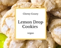 Chewy Gooey Lemon Drop Cookies