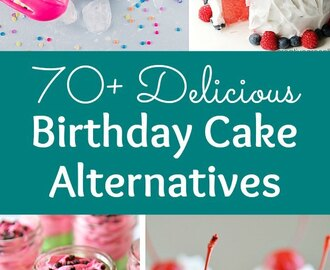 70+ Delicious Birthday Cake Alternatives