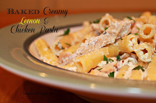 Baked Creamy Lemon & Chicken Pasta