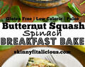 Butternut Squash Spinach Breakfast Bake {GF, Paleo, Low Cal}