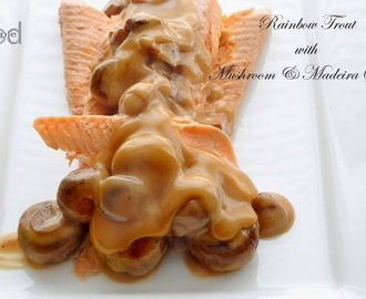 Rainbow Trout in Mushroom and Madeira Sauce