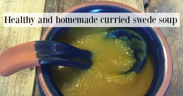 Curried Swede Soup – healthy, homemade and delicious….