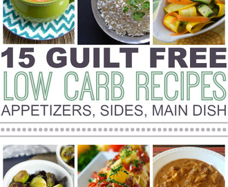15 Guilt Free Low Carb Recipes
