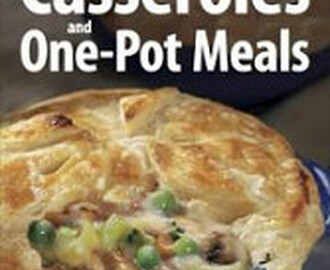 125 Best Casseroles and One-Pot Meals By: Rose Murray