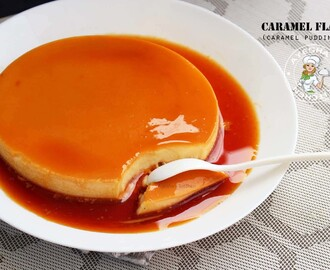 CARAMEL FLAN / CARAMEL CUSTARD - EASY PUDDING RECIPE