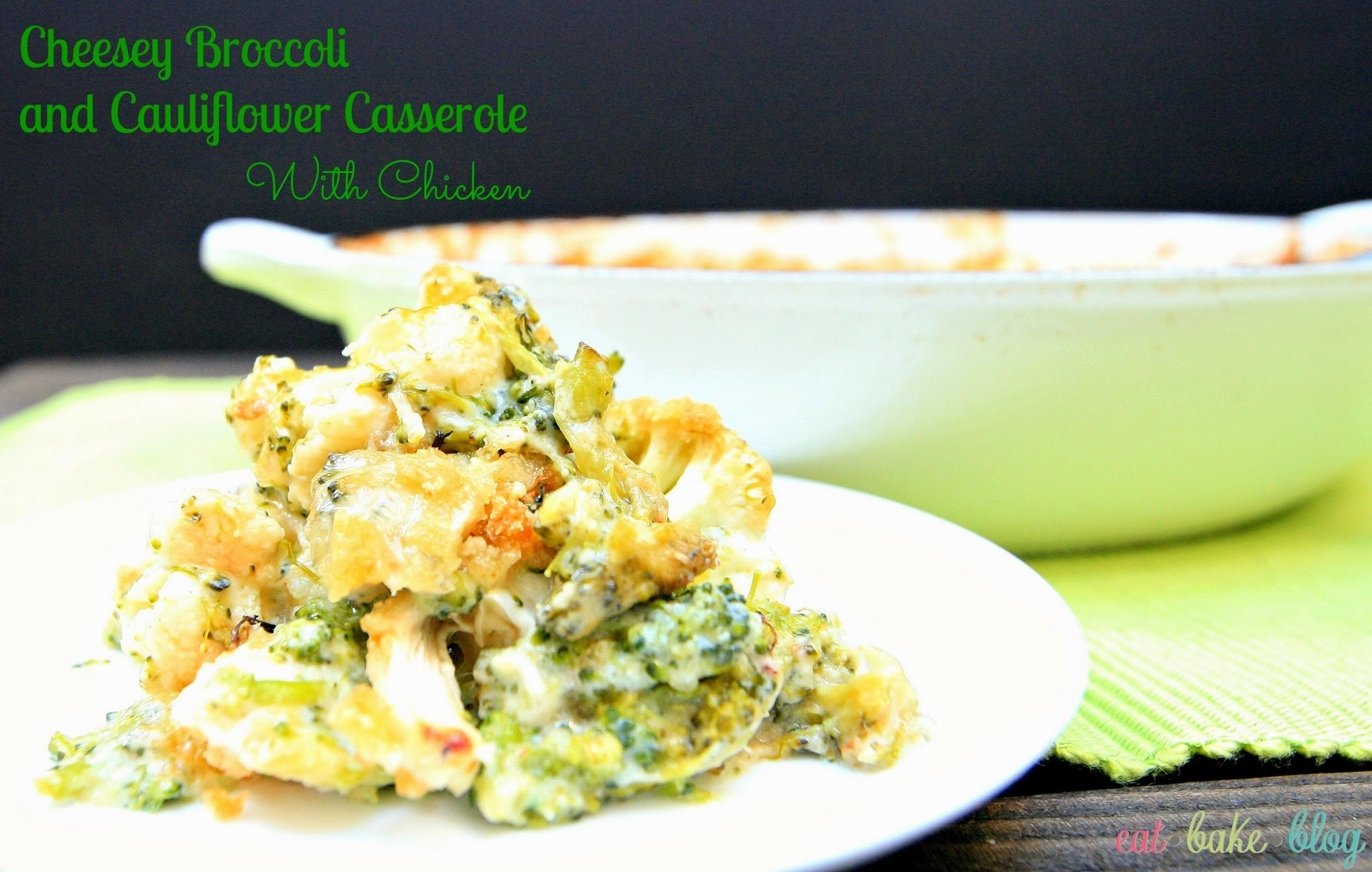 Cheesy Broccoli and Cauliflower Casserole with Chicken