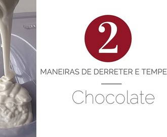 2 Maneiras de Derreter e Temperar Chocolate