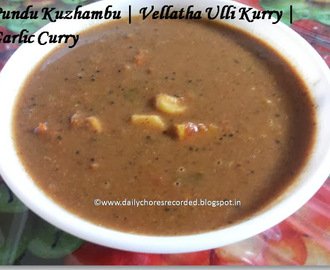 Pundu Kuzhambu | Vellatha Ulli Kurry | Garlic Curry
