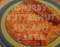 30 Minute Meals: Cheesy Butternut Squash Pasta
