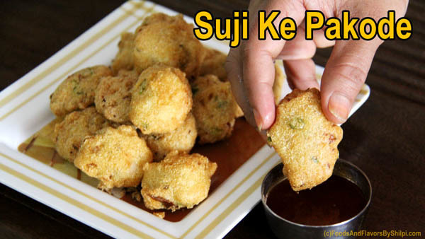 Suji Pakora or Rawa Pakora Recipe | Easy Party Snack, Evening Tea Snacks Recipes