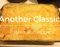 Another classic fish pie recipe