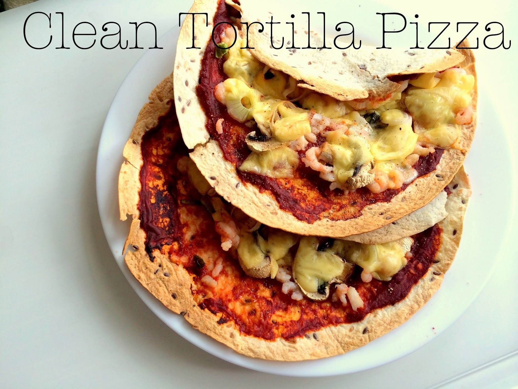 Clean Tortilla Pizza