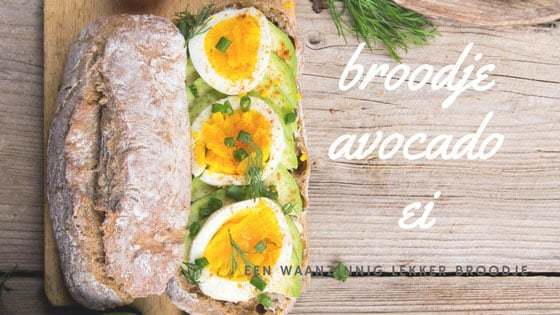 Broodje avocado ei is waanzinnig lekker