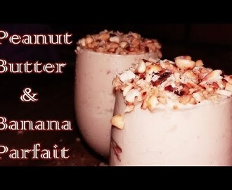 peanut butter and banana parfait recipe | french dessert recipe