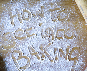How to: get into baking