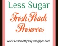 Peach Preserves - Less Sugar Recipe - More Peaches than Sugar Ratio!