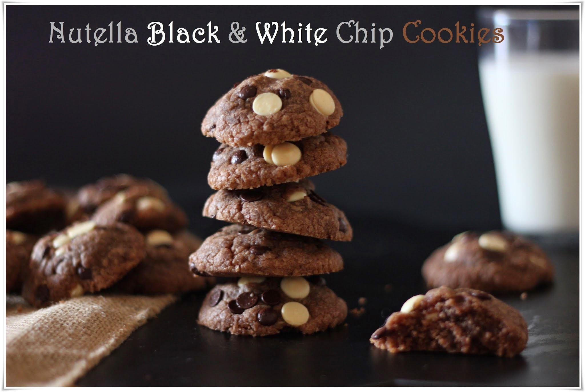 Nutella Black & White Chip Cookies