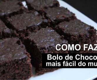 Bolo de Chocolate Mais Fácil do Mundo