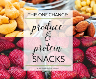 One Change: Produce & Protein Snacks