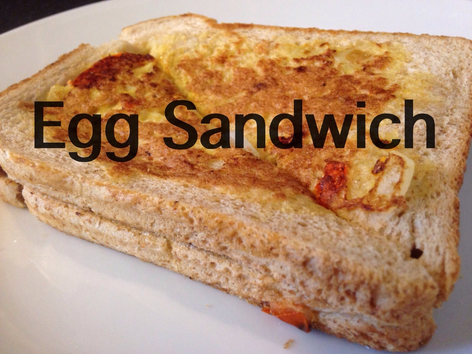 Egg Sandwich- Easy Breakfast Idea
