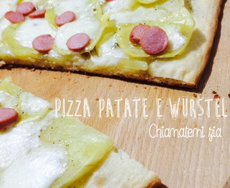 Pizza patate e wurstel