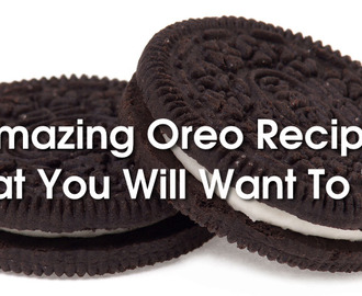Amazing Oreo Recipes That You Will Want To Try – Again And Again!