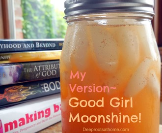 My Version ~ Good Girl Moonshine!